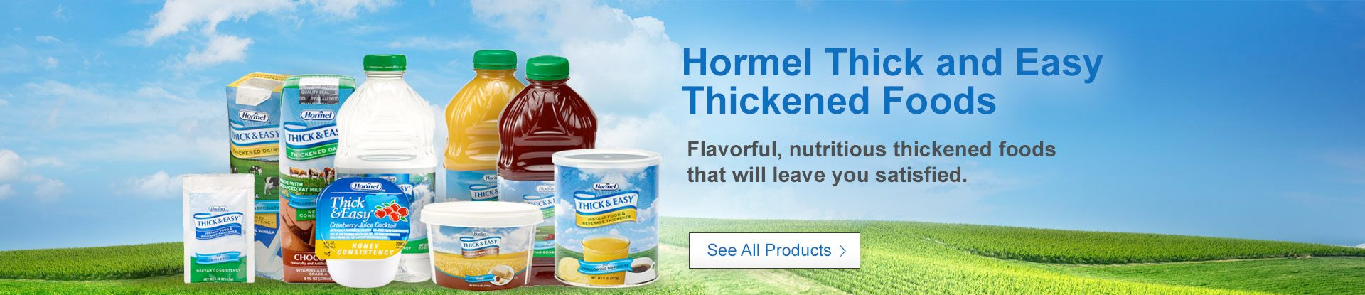 Hormel Thick & Easy Thickened Foods & Beverages